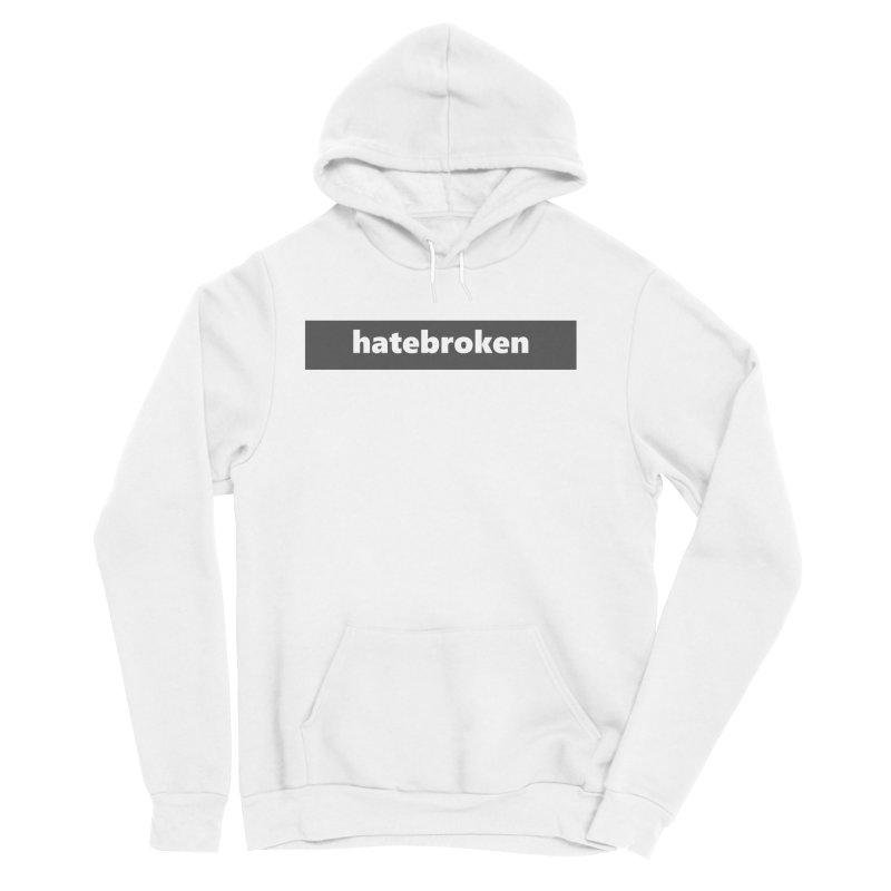 hatebroken  |  logo  |  dark Women's Sponge Fleece Pullover Hoody by