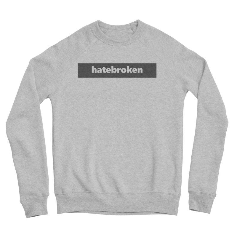 hatebroken  |  logo  |  dark Men's Sponge Fleece Sweatshirt by