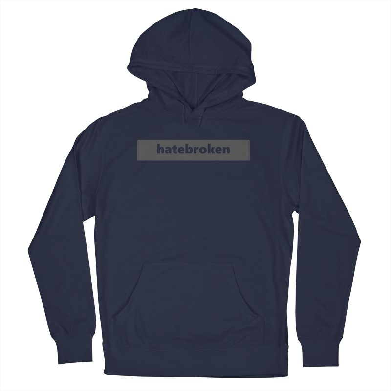 hatebroken  |  logo  |  dark Women's French Terry Pullover Hoody by Extreme Toast's Artist Shop