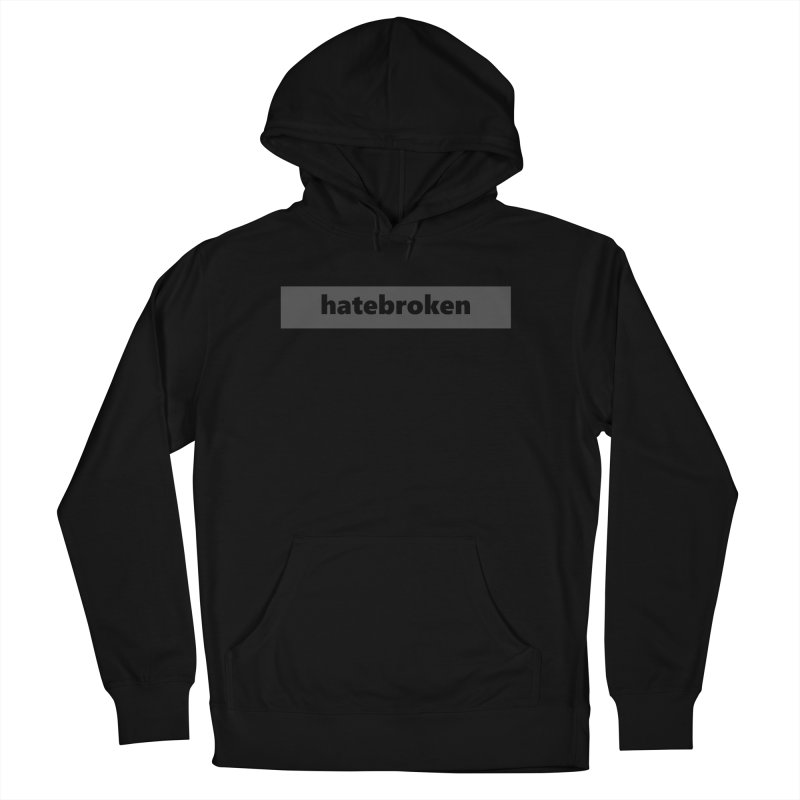 hatebroken  |  logo  |  dark Men's French Terry Pullover Hoody by Extreme Toast's Artist Shop