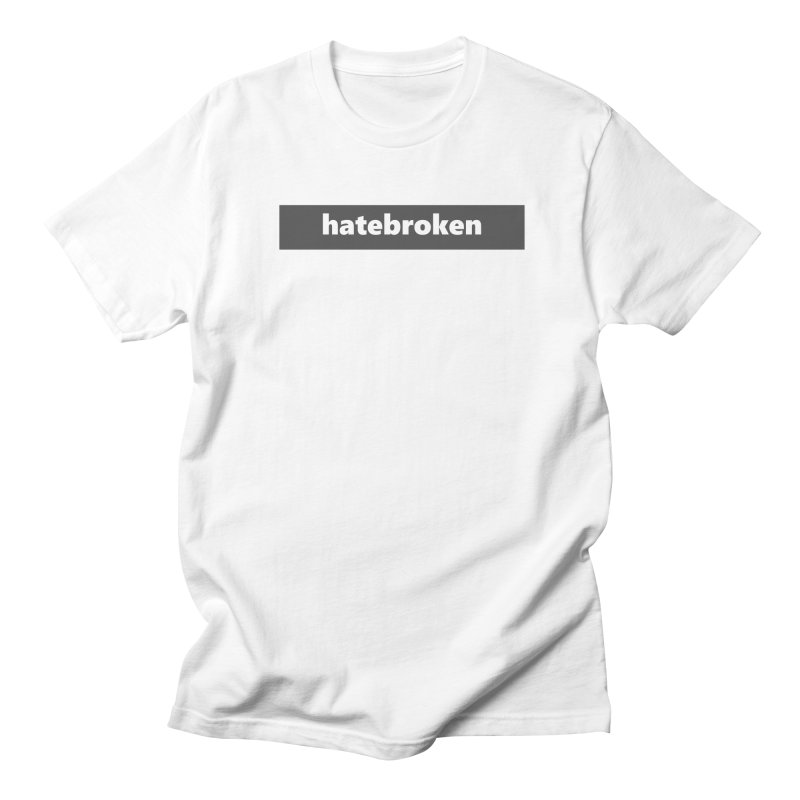 hatebroken     logo     dark Men's Regular T-Shirt by Extreme Toast's Artist Shop