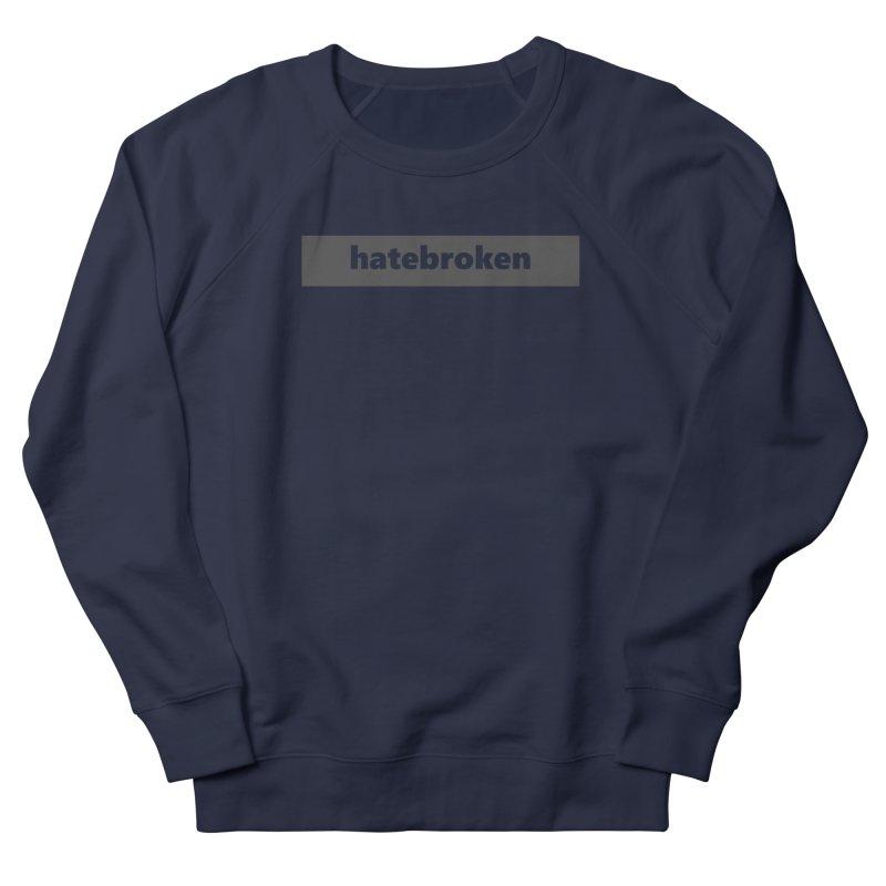 hatebroken     logo     dark Men's French Terry Sweatshirt by