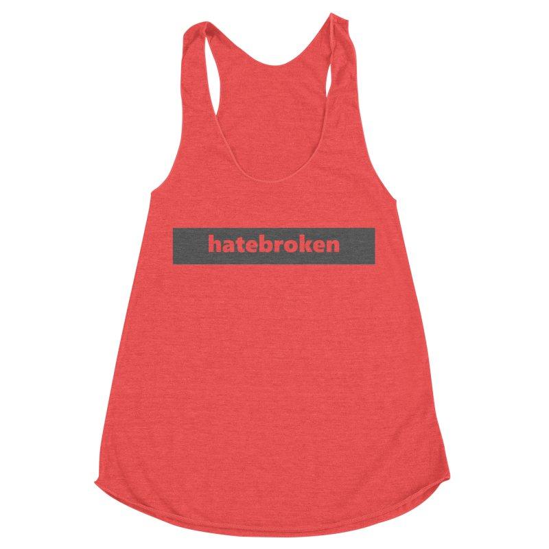 hatebroken  |  logo  |  dark Women's Tank by Extreme Toast's Artist Shop