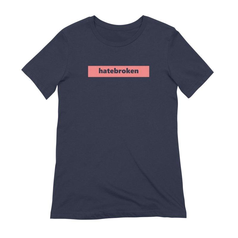 hatebroken  |  logo  |  light Women's Extra Soft T-Shirt by