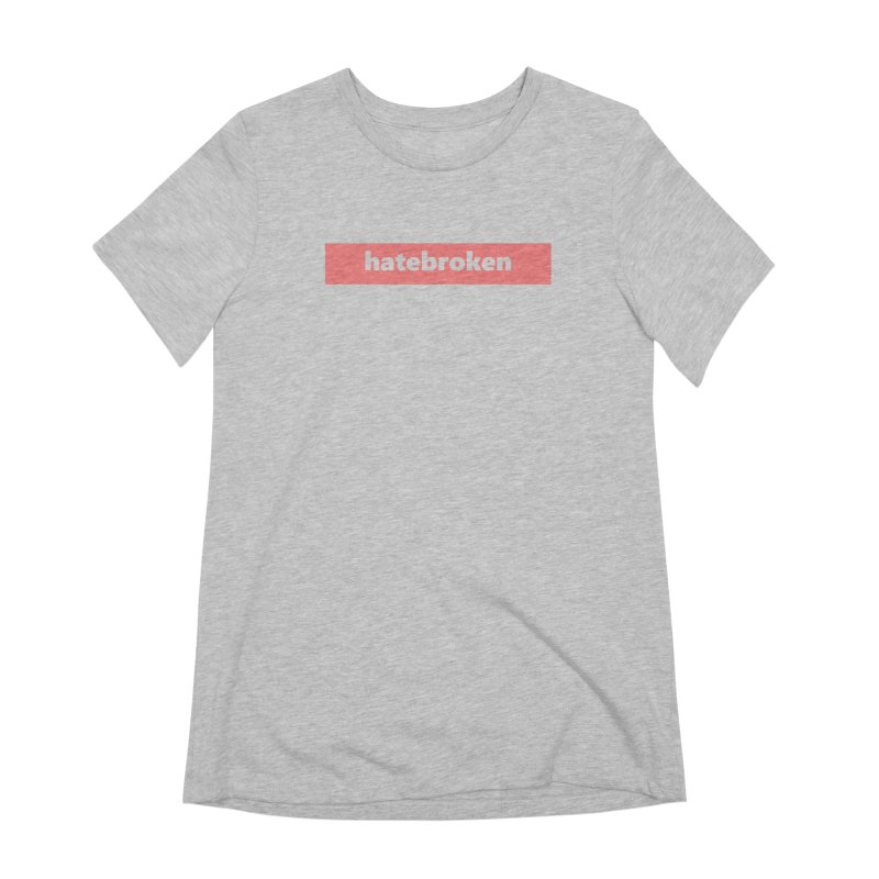 hatebroken  |  logo  |  light Women's Extra Soft T-Shirt by