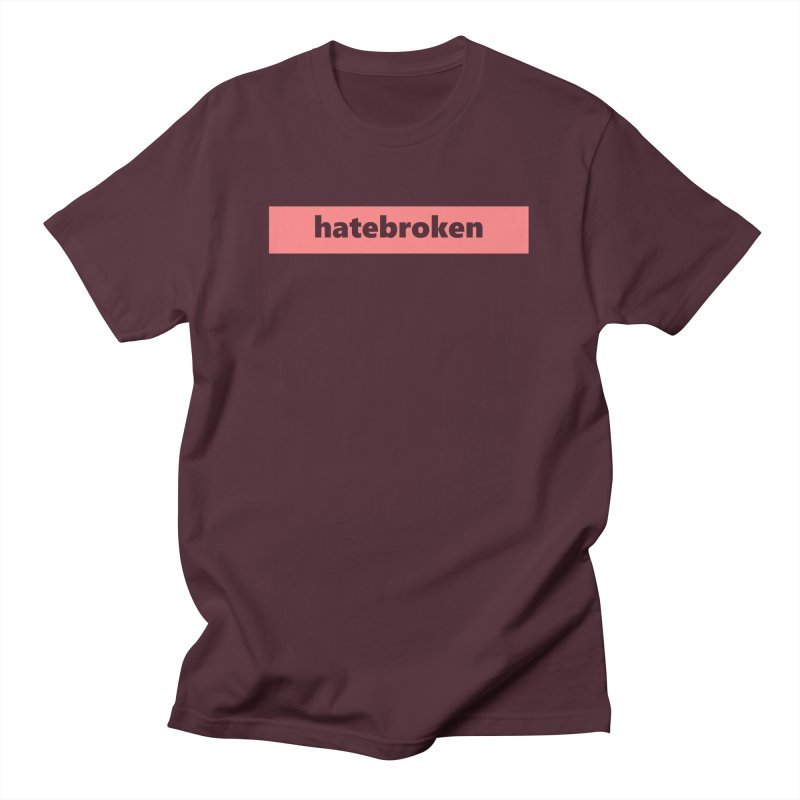 hatebroken  |  logo  |  light Men's T-Shirt by Extreme Toast's Artist Shop