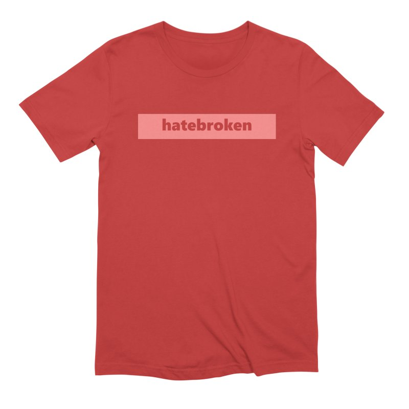 hatebroken     logo     light Men's Extra Soft T-Shirt by
