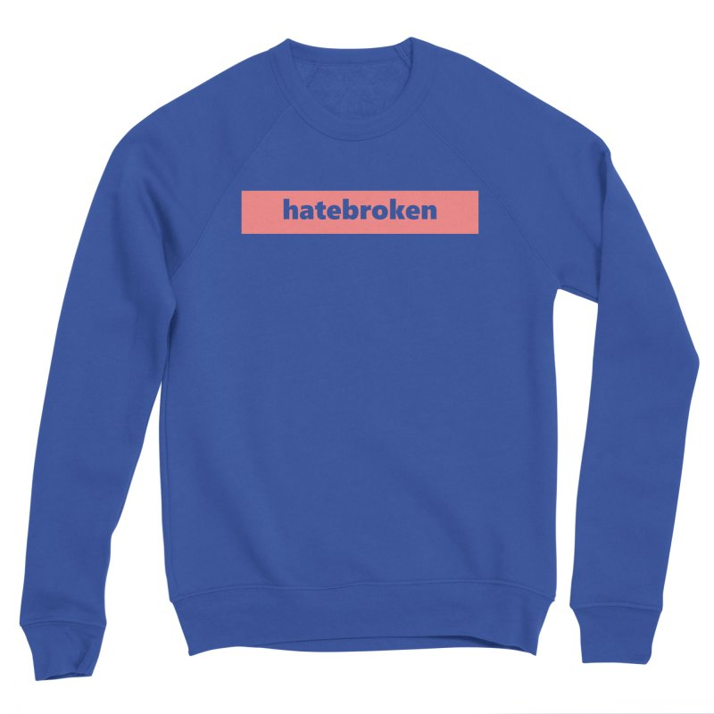 hatebroken  |  logo  |  light Men's Sponge Fleece Sweatshirt by Extreme Toast's Artist Shop