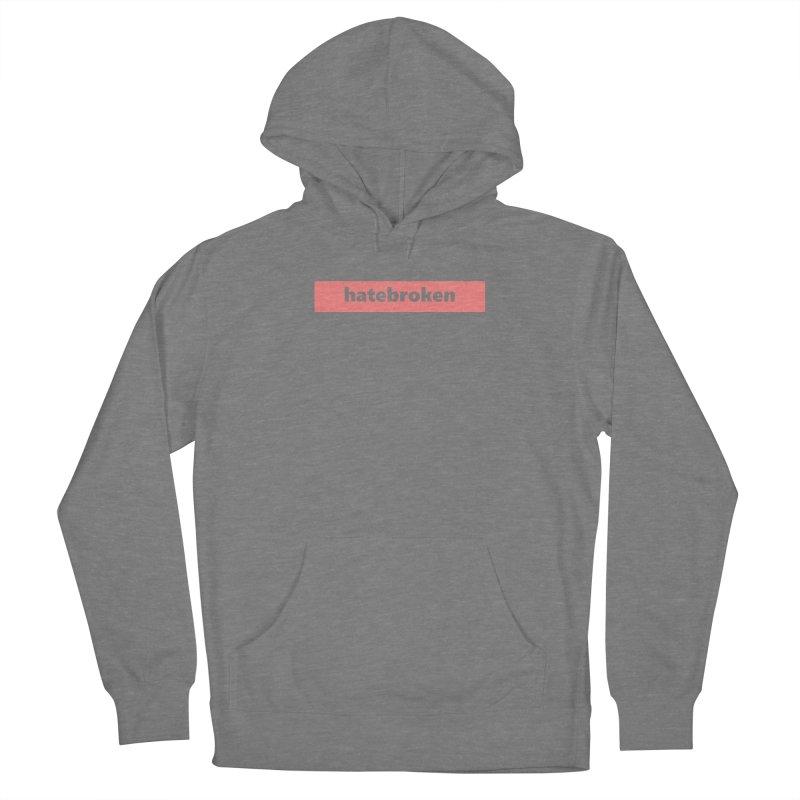 hatebroken  |  logo  |  light Women's Pullover Hoody by Extreme Toast's Artist Shop