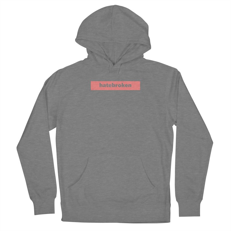hatebroken     logo     light Men's French Terry Pullover Hoody by Extreme Toast's Artist Shop