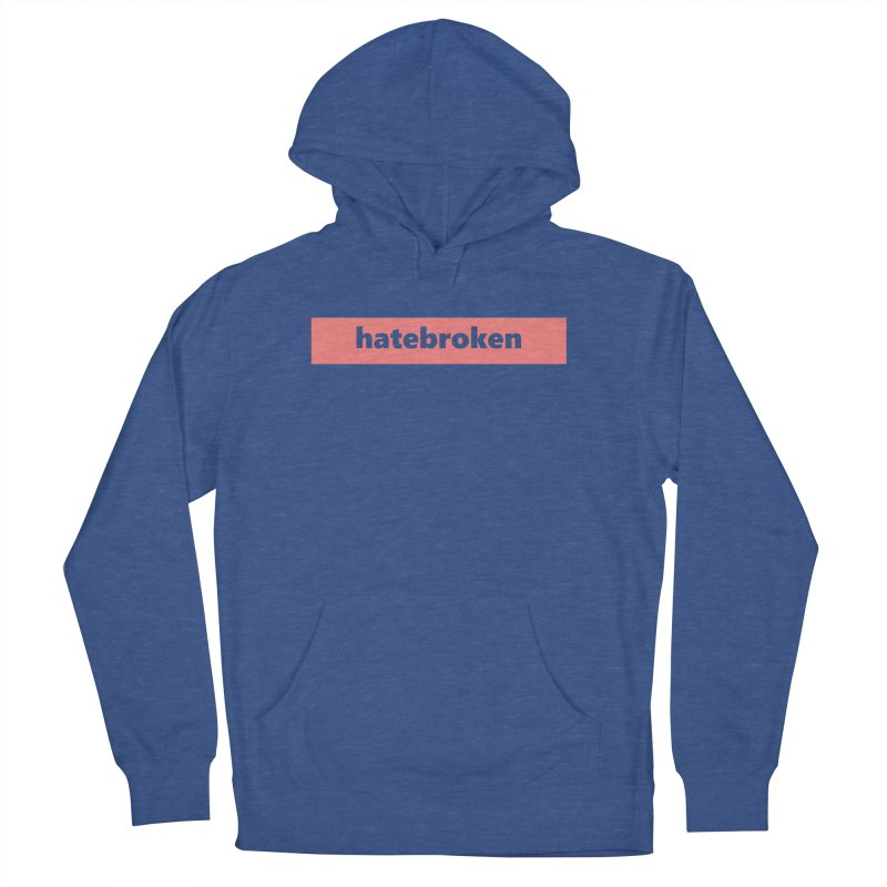 hatebroken  |  logo  |  light Women's French Terry Pullover Hoody by Extreme Toast's Artist Shop
