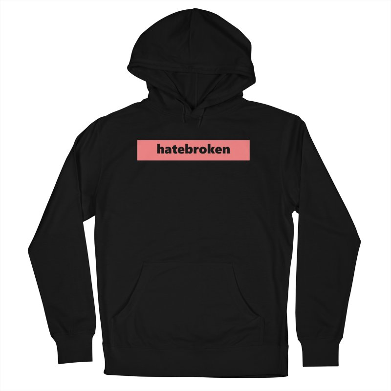 hatebroken  |  logo  |  light Women's French Terry Pullover Hoody by