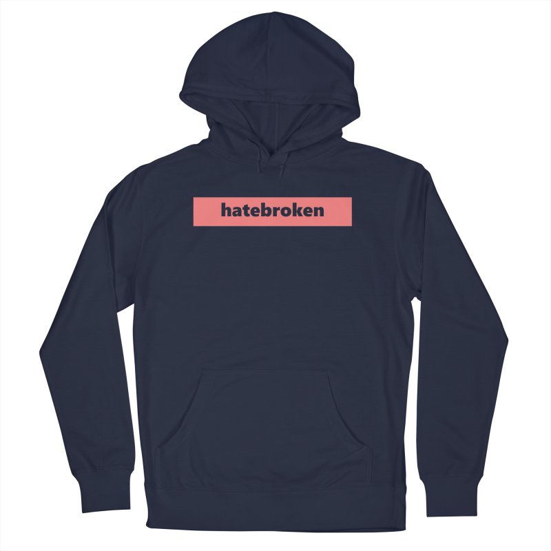 hatebroken  |  logo  |  light Men's French Terry Pullover Hoody by Extreme Toast's Artist Shop