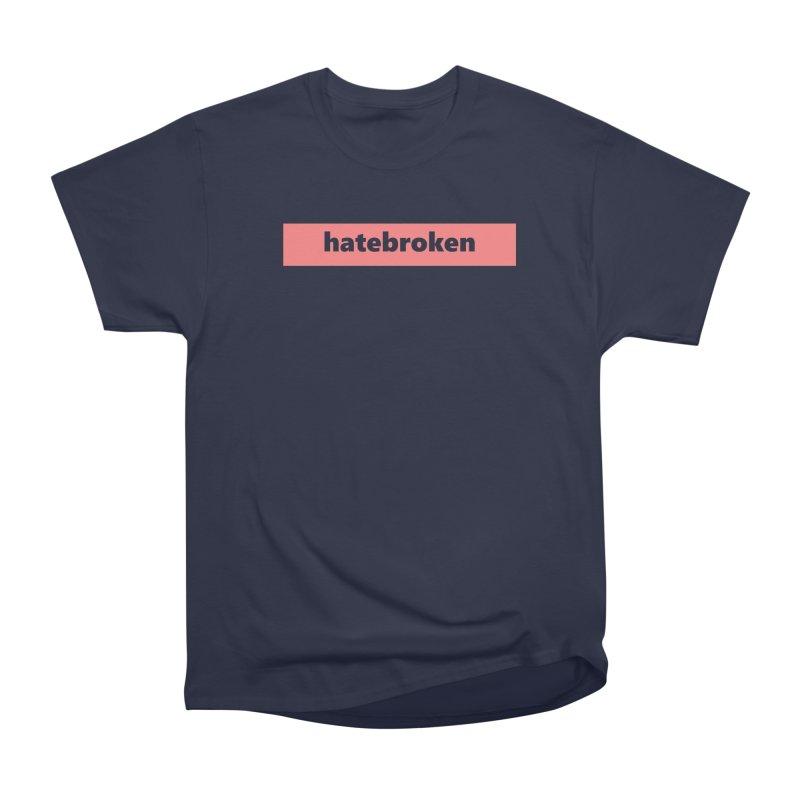 hatebroken  |  logo  |  light Men's Heavyweight T-Shirt by Extreme Toast's Artist Shop
