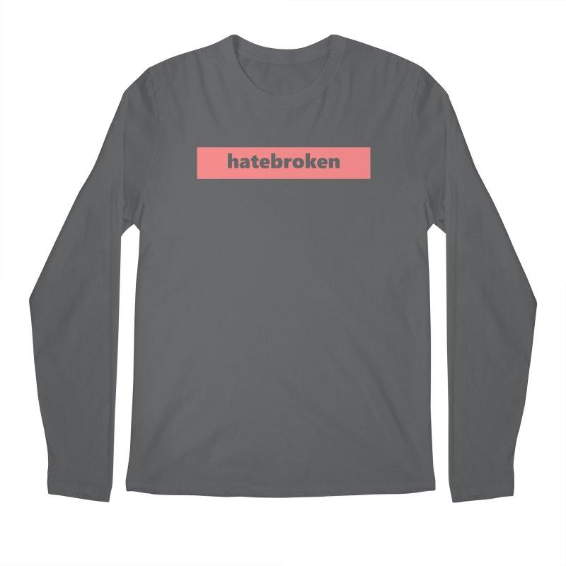 hatebroken  |  logo  |  light Men's Longsleeve T-Shirt by Extreme Toast's Artist Shop