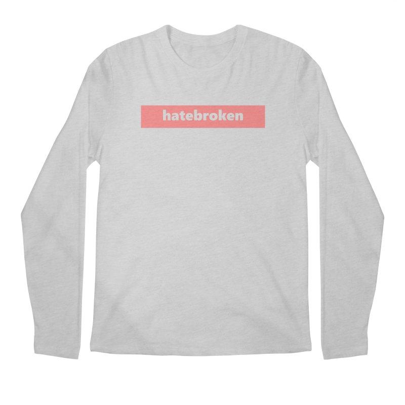 hatebroken  |  logo  |  light Men's Regular Longsleeve T-Shirt by Extreme Toast's Artist Shop