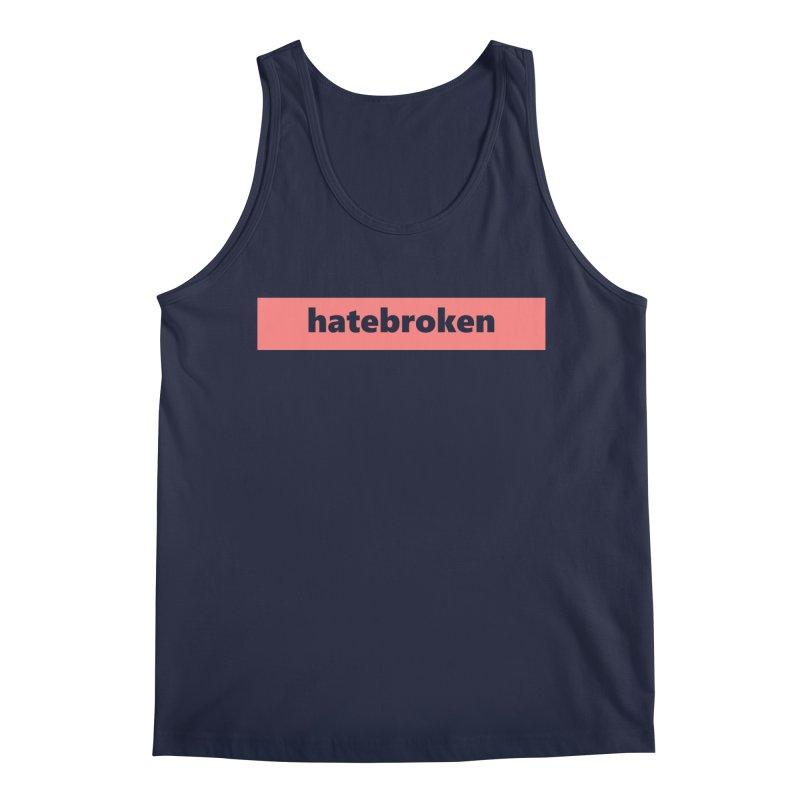 hatebroken     logo     light Men's Regular Tank by Extreme Toast's Artist Shop