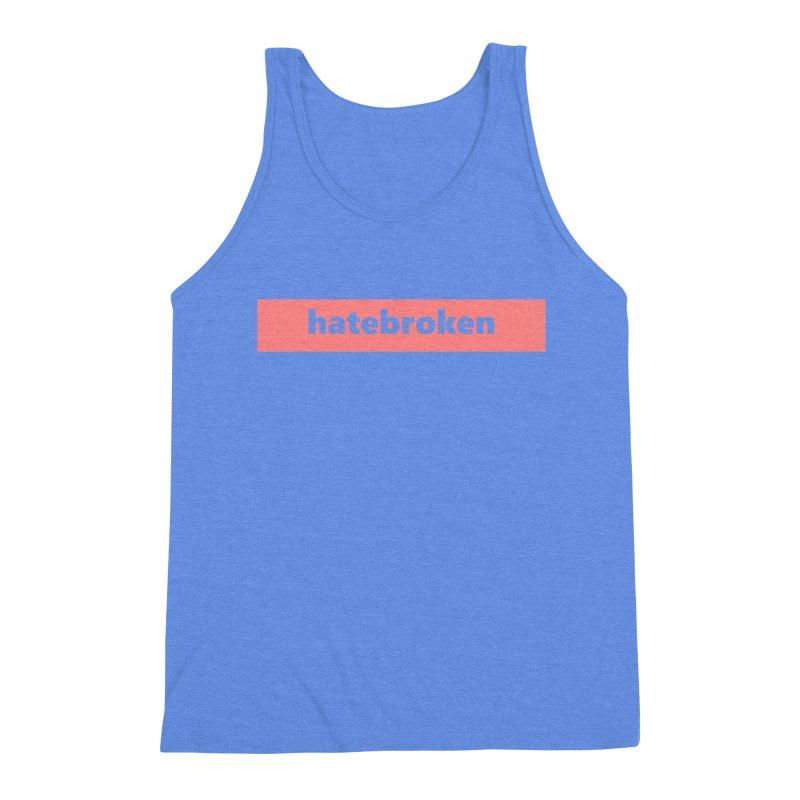 hatebroken     logo     light Men's Triblend Tank by Extreme Toast's Artist Shop