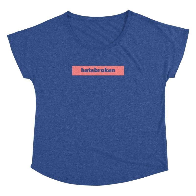hatebroken  |  logo  |  light Women's Dolman Scoop Neck by Extreme Toast's Artist Shop