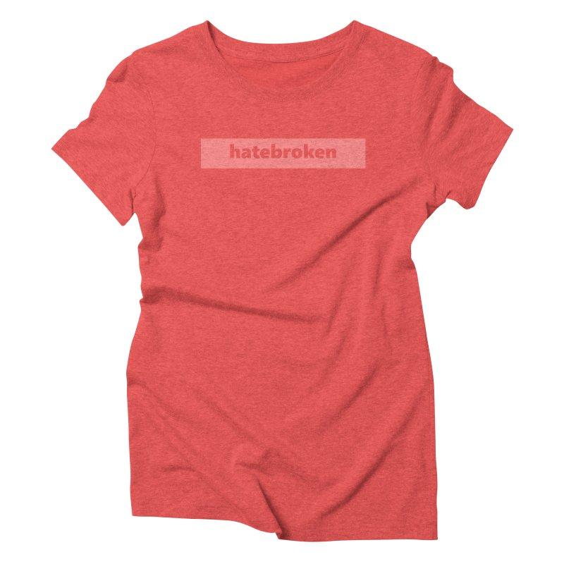 hatebroken     logo     light Women's Triblend T-Shirt by