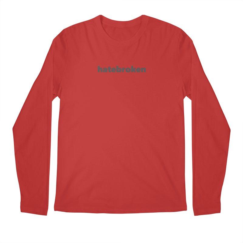 hatebroken     text     dark Men's Regular Longsleeve T-Shirt by