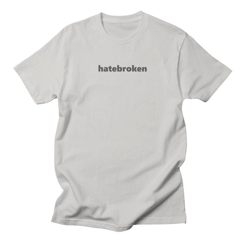 hatebroken  |  text  |  dark Men's Regular T-Shirt by