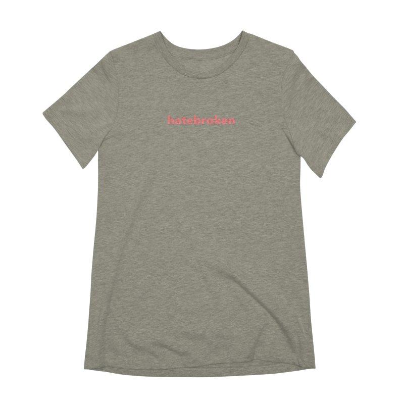 hatebroken     text     light Women's Extra Soft T-Shirt by
