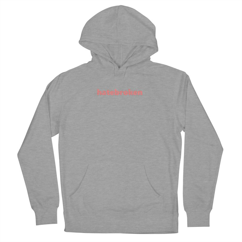 hatebroken  |  text  |  light Men's French Terry Pullover Hoody by