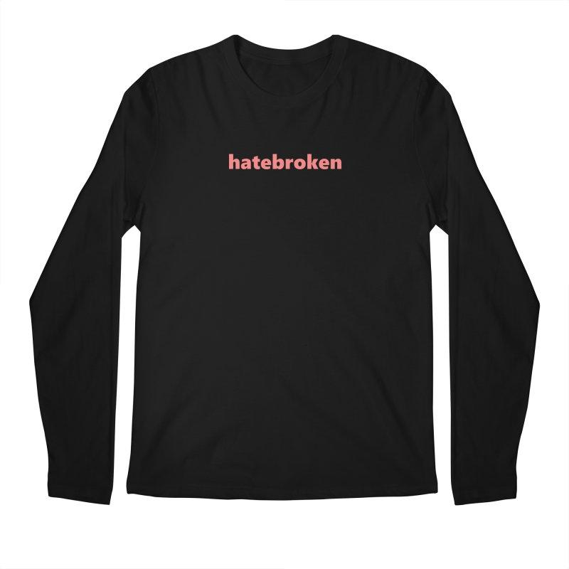 hatebroken  |  text  |  light Men's Regular Longsleeve T-Shirt by