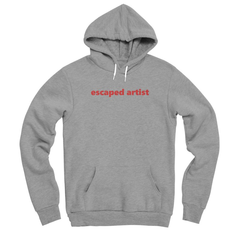 escaped artist  |  text  |  light Men's Sponge Fleece Pullover Hoody by Extreme Toast's Artist Shop
