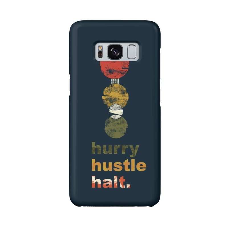 Hurry. Hustle. Halt. Accessories Phone Case by Eyeball Girl Creative
