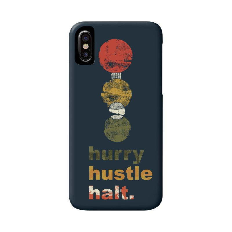 Hurry. Hustle. Halt. Accessories Phone Case by Eyeball Girl Creative