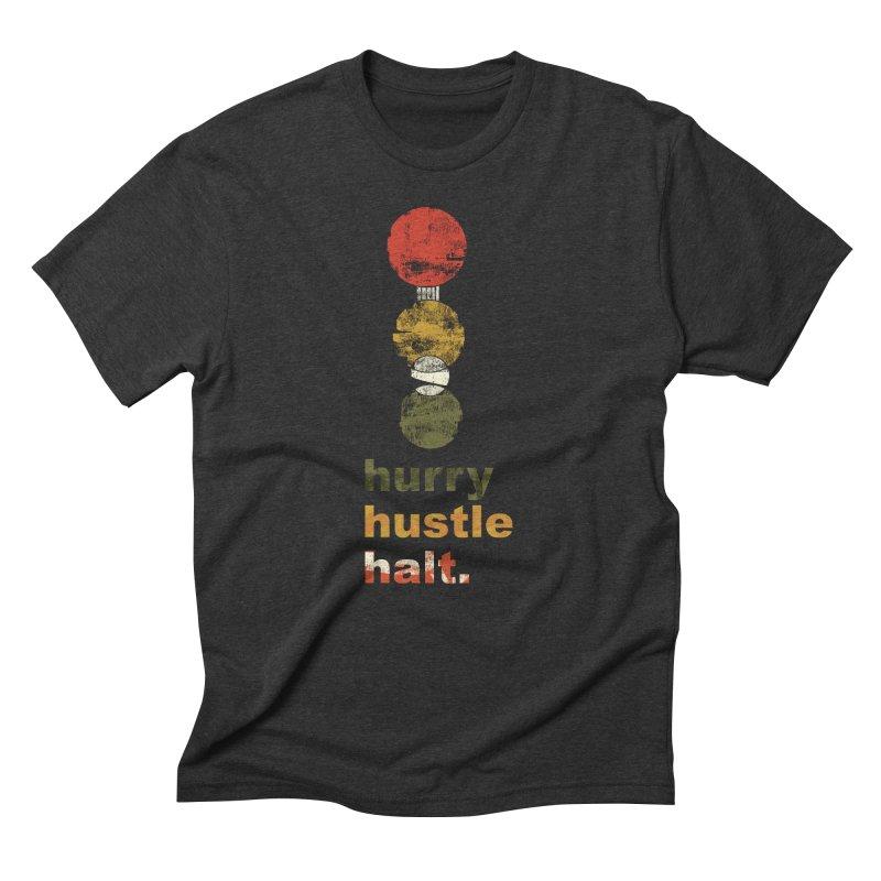 Hurry. Hustle. Halt. Men's Triblend T-Shirt by Eyeball Girl Creative