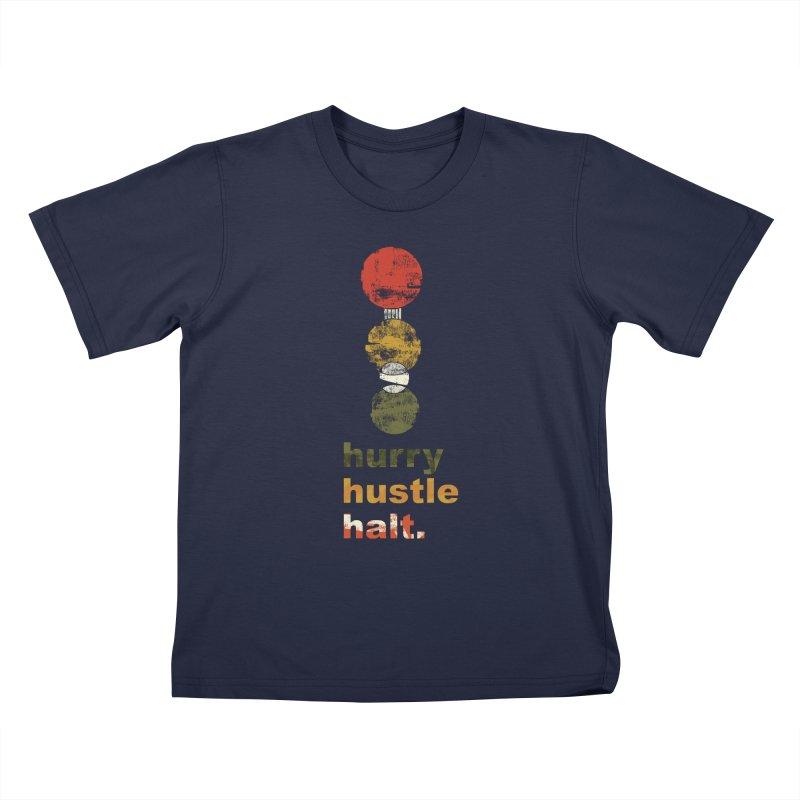 Hurry. Hustle. Halt. Kids T-Shirt by Eyeball Girl Creative
