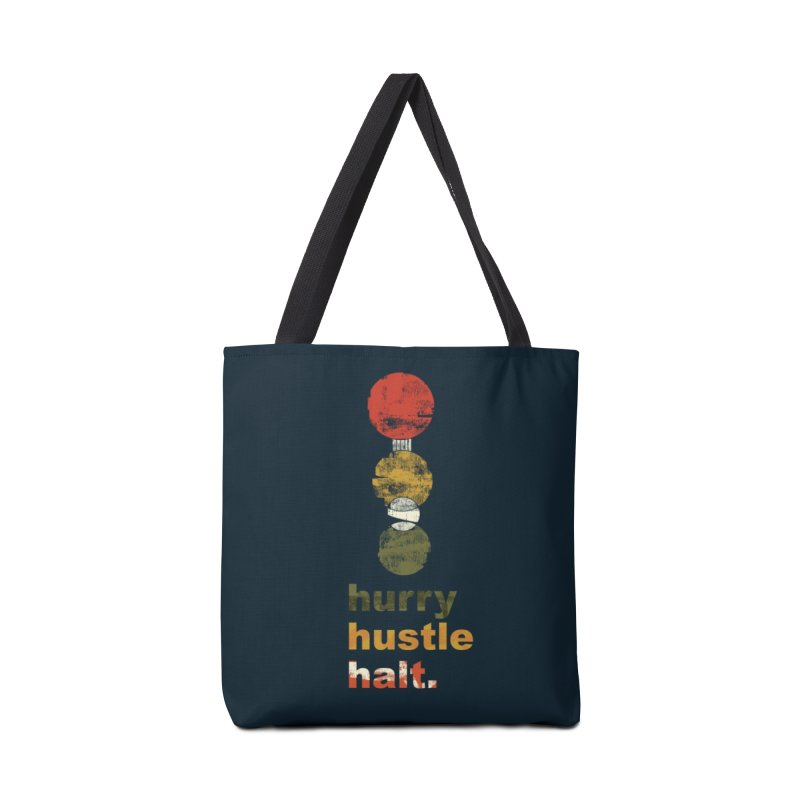 Hurry. Hustle. Halt. Accessories Tote Bag Bag by Eyeball Girl Creative