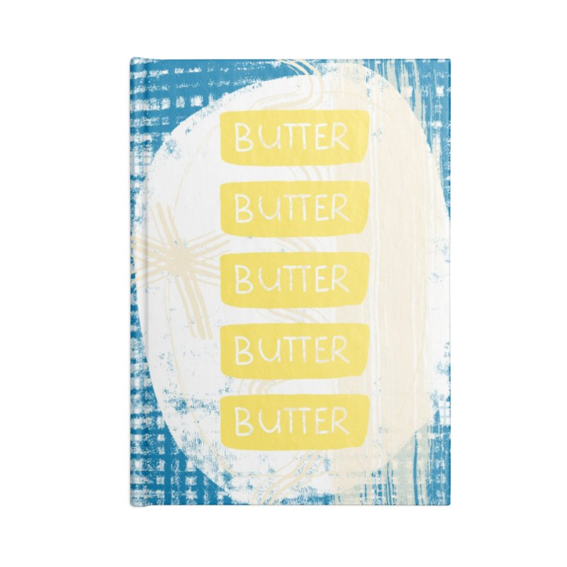 Better with Butter Accessories Lined Journal Notebook by Eyeball Girl Creative