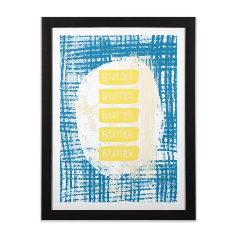 Better with Butter Home Framed Fine Art Print by Eyeball Girl Creative