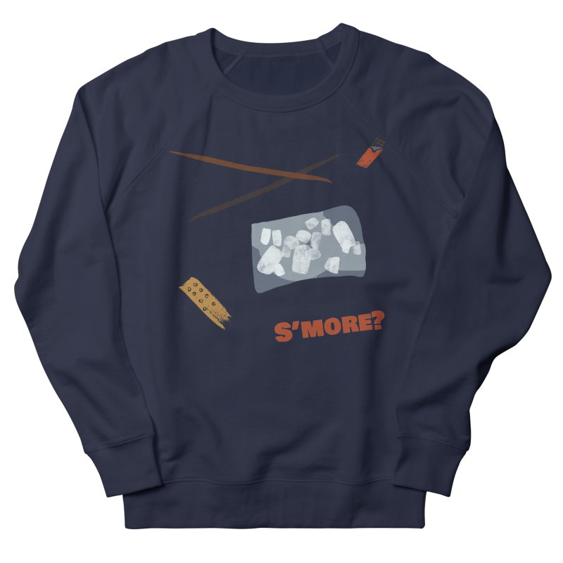 S'more? Women's French Terry Sweatshirt by Eyeball Girl Creative
