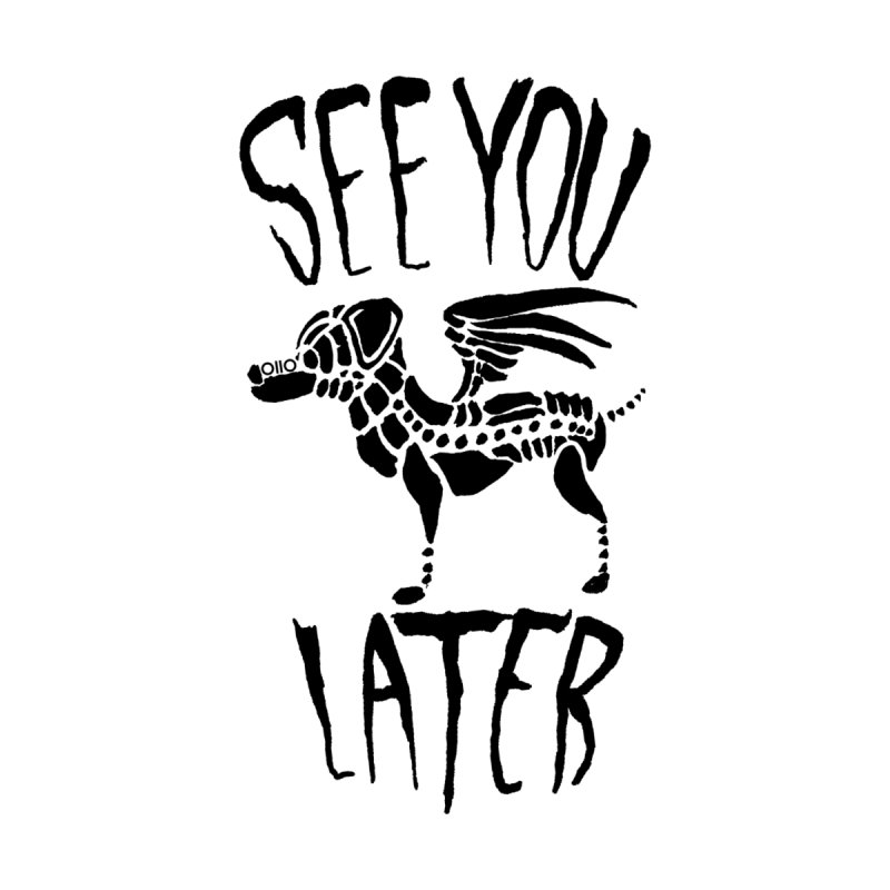 See You Later, Perro Men's T-Shirt by Threads by @eyedraugh