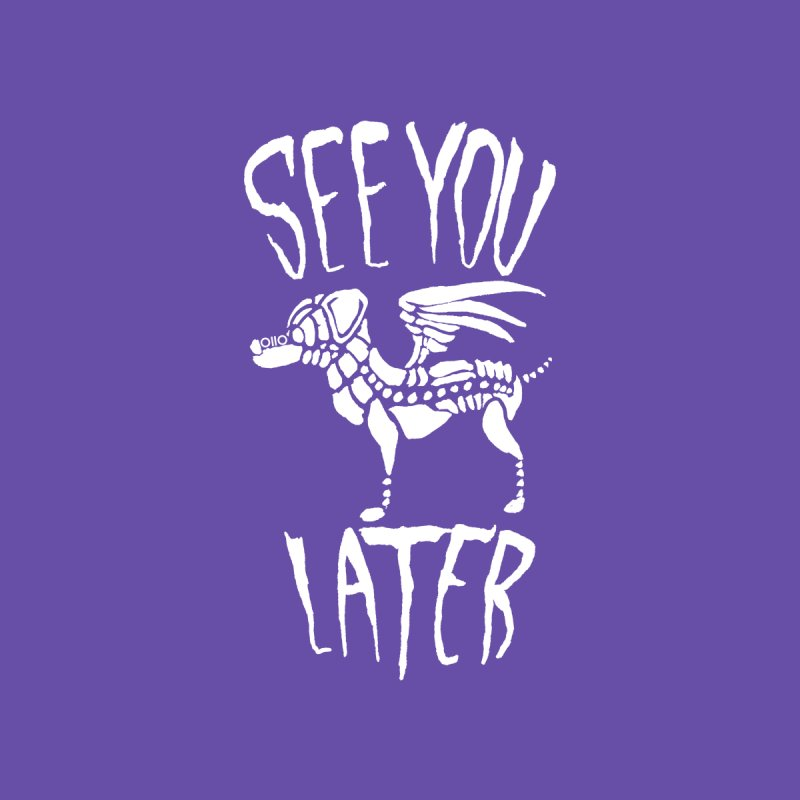See You Later, Perro (white) Women's T-Shirt by Threads by @eyedraugh
