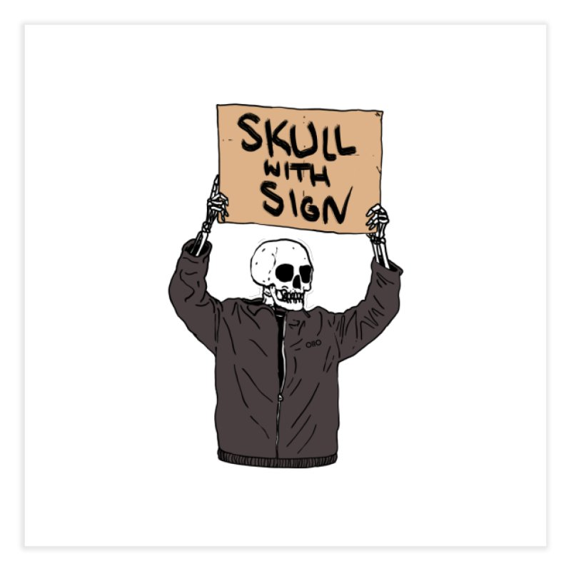 Skull with Sign Home Fine Art Print by Threads by @eyedraugh