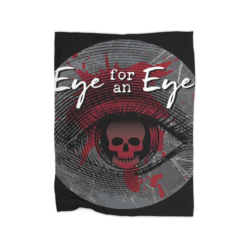 Eye Blood Shot Home Fleece Blanket Blanket by Eye for an Eye Merch Shop
