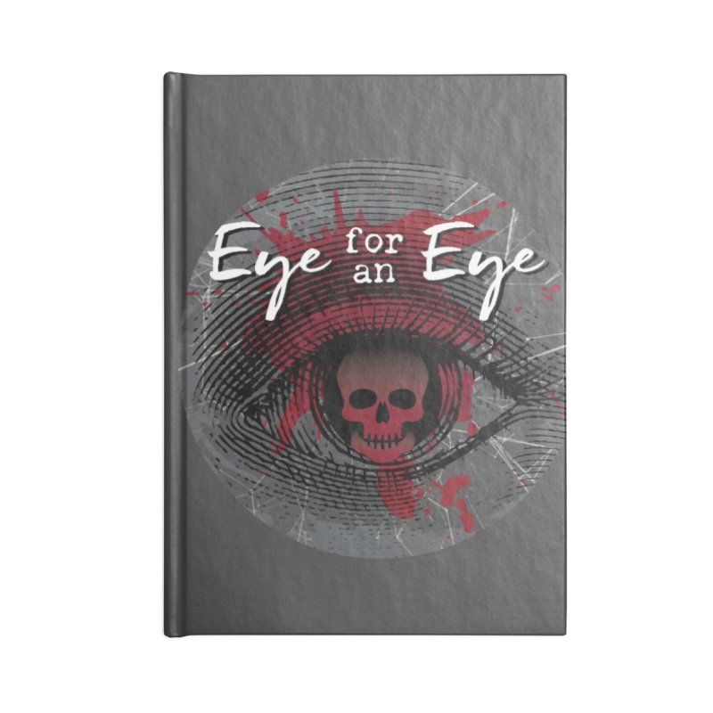 Eye Blood Shot Accessories Blank Journal Notebook by Eye for an Eye Merch Shop