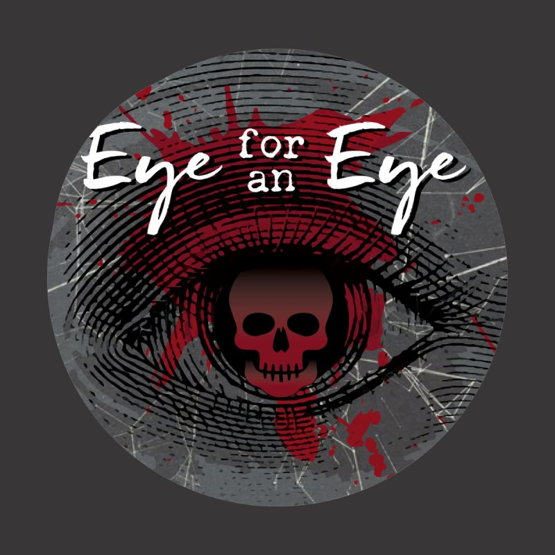 Eye Blood Shot by Eye for an Eye Merch Shop