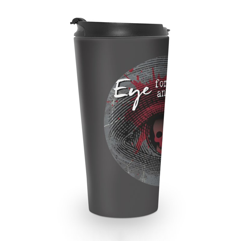 Eye Blood Shot Accessories Travel Mug by Eye for an Eye Merch Shop