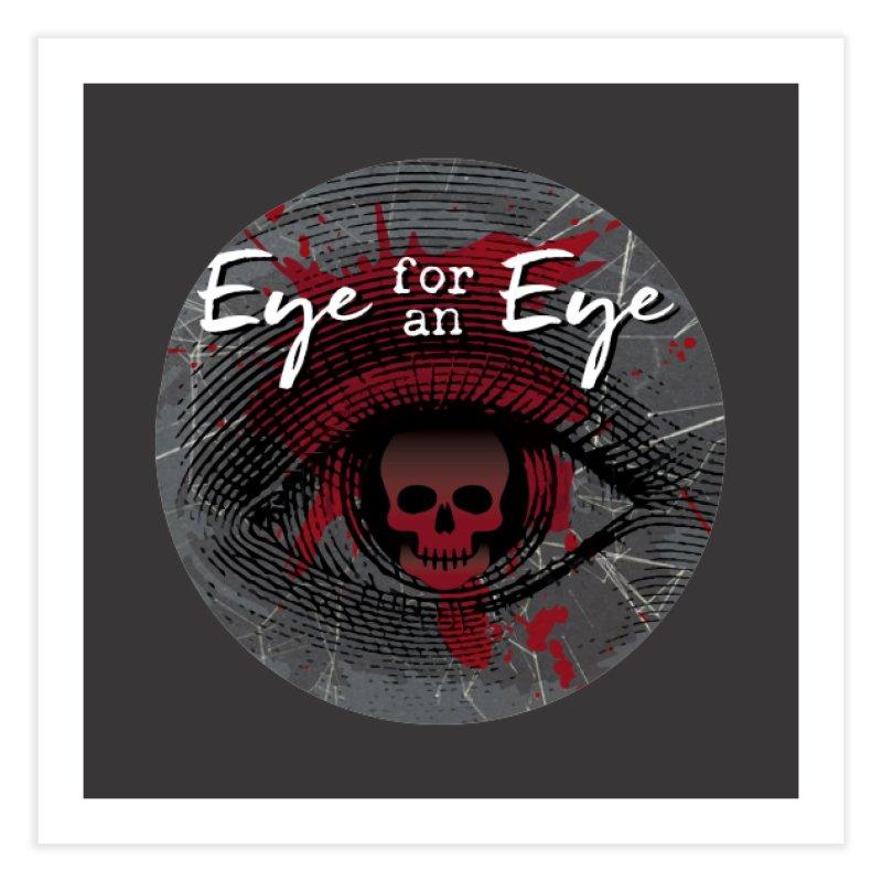 Eye Blood Shot Home Fine Art Print by Eye for an Eye Merch Shop