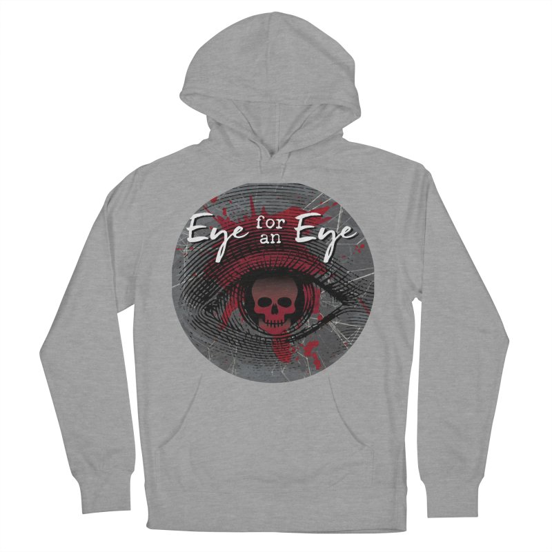 Eye Blood Shot Women's French Terry Pullover Hoody by Eye for an Eye Merch Shop