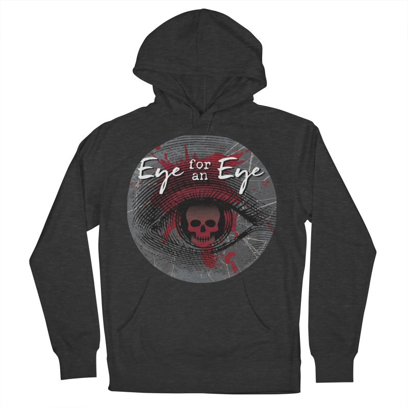 Eye Blood Shot Men's French Terry Pullover Hoody by Eye for an Eye Merch Shop