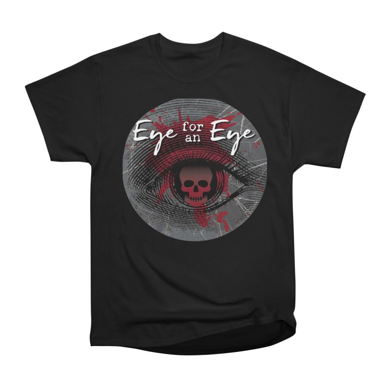 Eye Blood Shot Women's Heavyweight Unisex T-Shirt by Eye for an Eye Merch Shop