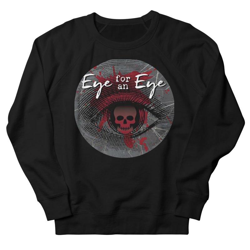 Eye Blood Shot Women's French Terry Sweatshirt by Eye for an Eye Merch Shop